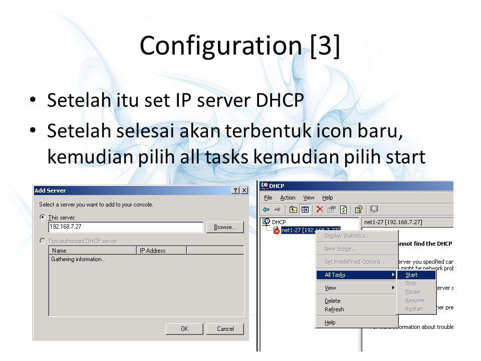 Configuration [3] Setelah itu set IP server DHCP